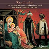 Cornelius: Three Kings & Other Choral Music by Polyphony (2000-12-12)