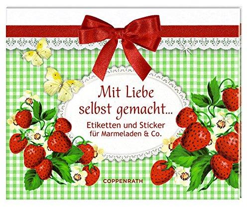 Stickerbuch - Mit Liebe selbst gemacht ...: Etiketten und Sticker für Marmelade & Co.