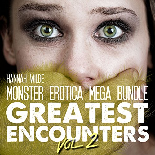 Monster Erotica Mega Bundle: Greatest Encounters, Volume 2 audiobook cover art