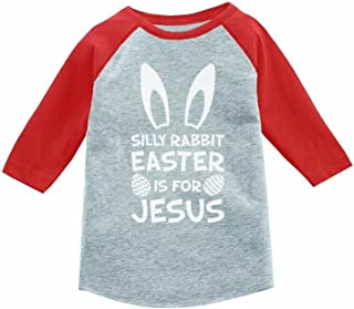 Silly Rabbit Easter is for Jesus Cute 3/4 Sleeve Baseball Jersey Toddler Shirt