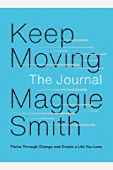 Keep Moving: The Journal: Thrive Through Change and Create a Life You Love Kindle Edition
