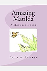 Amazing Matilda (Children's Literature): The Tale of A Monarch Butterfly Kindle Edition