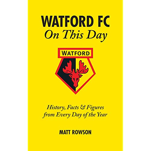 f42eb010bd3 Watford FC On This Day  History Facts and Figures from Every Day of the Year