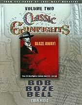 Classic Gunfights, Volume 2: Blaze Away! The 25 Gunfights Behind the O.K. Corral