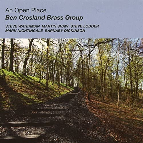 Ben Crosland Brass Group feat. Steve Waterman, Martin Shaw, Steve Lodder, Mark Nightingale & Barnaby Dickinson