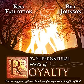 The Supernatural Ways of Royalty     Discovering Your Rights and Privileges of Being a Son or Daughter of God              By:                                                                                                                                 Bill Johnson,                                                                                        Kris Vallotton                               Narrated by:                                                                                                                                 John Moore                      Length: 8 hrs     21 ratings     Overall 4.9