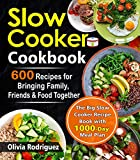 Slow Cooker Cookbook: 600 Recipes for Bringing Family, Friends, and Food Together- The Big Slow Cooker Recipe Book  with 1000-Day Meal Plan (English Edition)