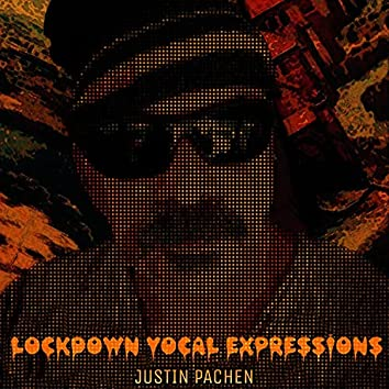 Lockdown Vocal Expressions