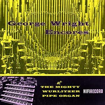 Encores at the Mighty Wurlitzer Pipe Organ, Vol. 1
