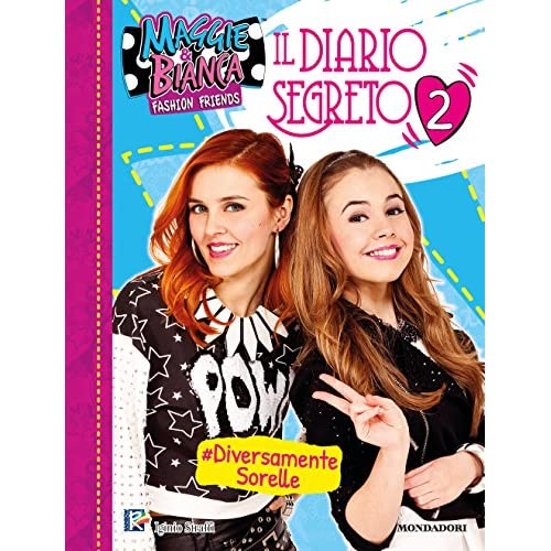 Il diario segreto. Maggie & Bianca. Fashion Friends. Ediz. a colori
