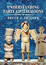 Understanding Early Civilizations: A Comparative Study (English Edition)