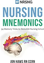 Nursing Mnemonics: 108 Memory Tricks to Demolish Nursing School