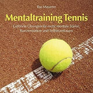 Mentaltraining Tennis     Geführte Übungen für mehr mentale Stärke, Konzentration und Selbstvertrauen              Autor:                                                                                                                                 Ilse Mauerer                               Sprecher:                                                                                                                                 Ilse Mauerer                      Spieldauer: 55 Min.     15 Bewertungen     Gesamt 2,7
