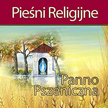 Piesni Religijne Panno Pszeniczna
