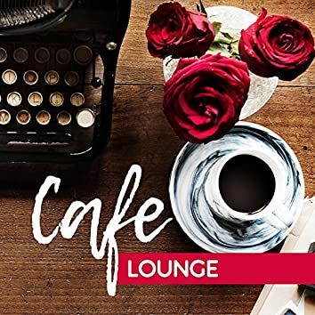 Cafe Lounge – Summer Cafe Music, Chill Out Vibrations, Ambient Electronic, Chillout Essential