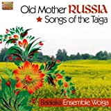 Old Mother Russia: Songs of the Taiga by TRADITIONAL (2011-05-31)