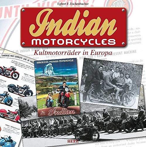 Eschenbacher: Indian Motorcycles: Kultmotorräder in Europa