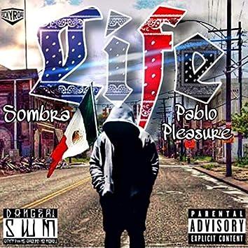 Life (feat. Pablo Pleasure)
