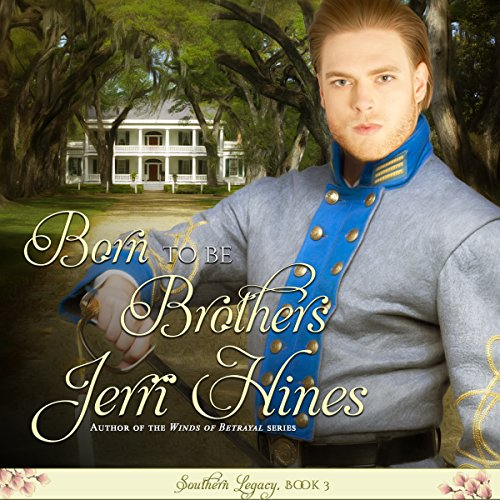 Born to Be Brothers     Southern Legacy, Book 3              By:                                                                                                                                 Jerri Hines                               Narrated by:                                                                                                                                 Sandra Parker                      Length: 6 hrs and 29 mins     Not rated yet     Overall 0.0