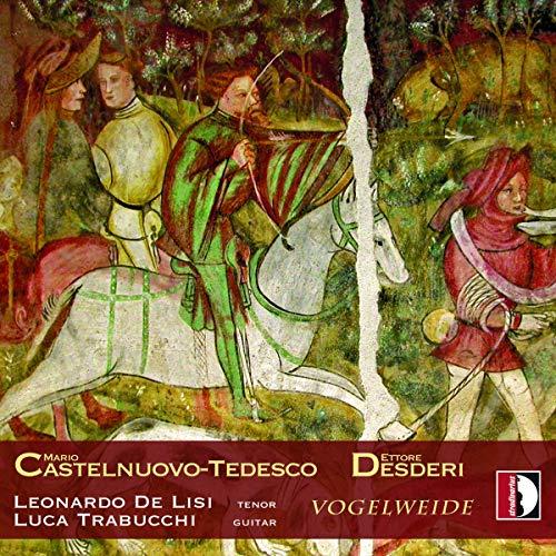Mario Castelnuovo-Tedesco/Ettore Desderi - Werke für Tenor & Gitarre