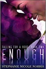 Enough (Falling For A Rose Book 2) Kindle Edition