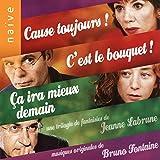 Cause toujours, c'est le bouquet, ça ira mieux demain (Jeanne Labrune's Original...
