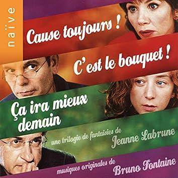 Cause toujours, c'est le bouquet, ça ira mieux demain (Jeanne Labrune's Original Motion Picture soundtrack)