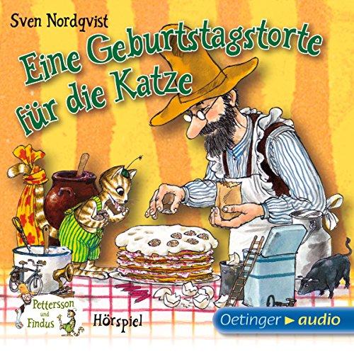 Eine Geburtstagstorte für die Katze: Pettersson und Findus - Hörspiel