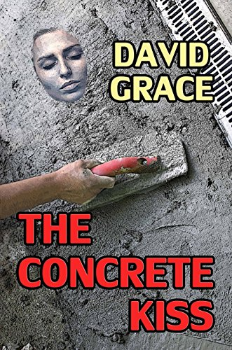 Book: The Concrete Kiss by David Grace
