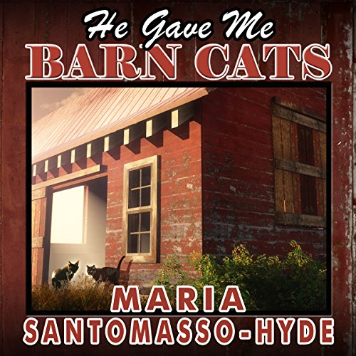 He Gave Me Barn Cats audiobook cover art