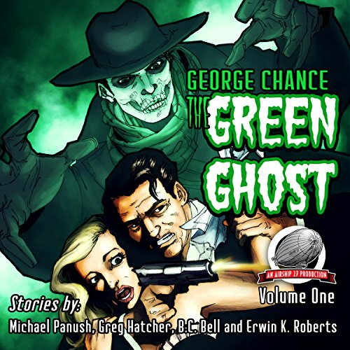 George Chance: The Green Ghost, Volume 1 audiobook cover art