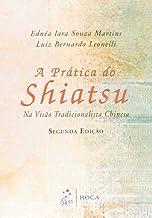 A Prática do Shiatsu - Na Visão Tradicional Chinesa