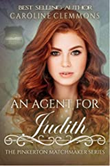 An Agent For Judith (The Pinkerton Matchmaker Book 77) Kindle Edition