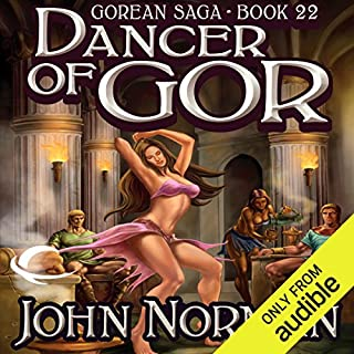 Dancer of Gor     Gorean Saga, Book 22              By:                                                                                                                                 John Norman                               Narrated by:                                                                                                                                 Alicyn Aimes                      Length: 26 hrs and 23 mins     6 ratings     Overall 3.0