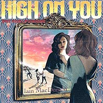 High on You (Put Your Lipstick On)