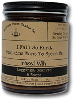 Malicious Women Candle Co - I Fall So Hard, Pumpkins Want to Spice Me, Pumpkin Spice Latte Infused with Leggings, Scarves & Boots, All-Natural Organic Soy Candle, 9 oz