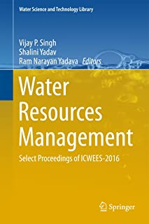 Water Resources Management: Select Proceedings of ICWEES-2016 (Water Science and Technology Library Book 78)