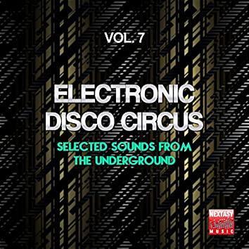 Electronic Disco Circus, Vol. 7 (Selected Sounds From The Underground)