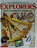 The Usborne Book of Explorers (From Columbus to Armstrong)