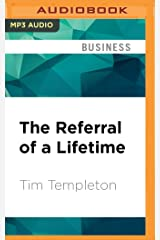 The Referral of a Lifetime: The Networking Systems That Produces Bottom Line Results...Every Day! MP3 CD