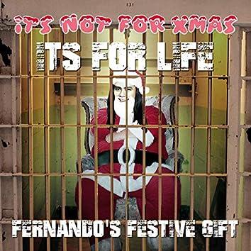 It's Not for Xmas, It's for Life - Fernando's Festive Gift