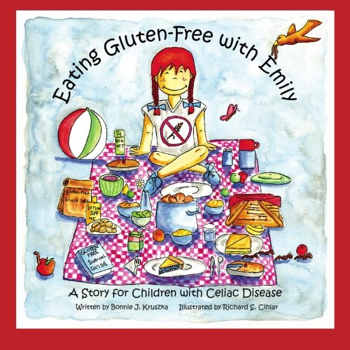 Eating Gluten-Free with Emily: A Story for Children with Celiac Disease