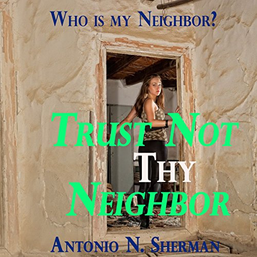 Trust Not Thy Neighbor audiobook cover art