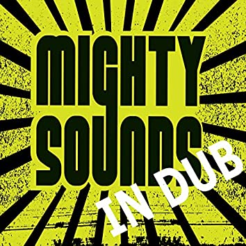Mighty Sounds in Dub