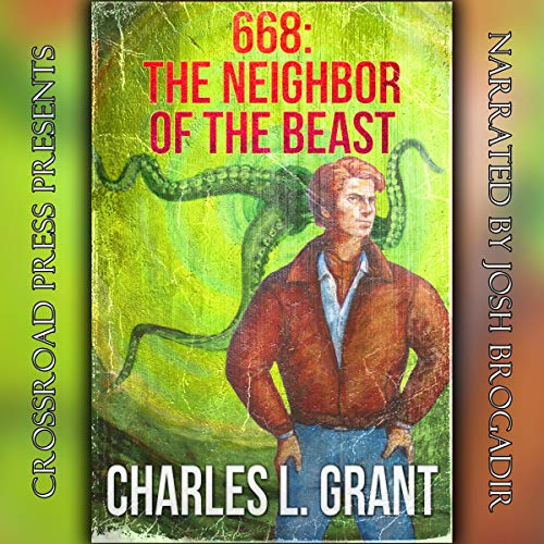 668: The Neighbor of the Beast     The Kent Montana Series, Book 5              By:                                                                                                                                 Charles L. Grant                               Narrated by:                                                                                                                                 Josh Brogadir                      Length: 6 hrs and 31 mins     1 rating     Overall 5.0