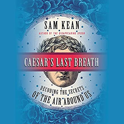 Caesar's Last Breath: Decoding the Secrets of the Air Around Us; Library Edition