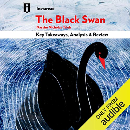 The Black Swan: The Impact of the Highly Improbable, by Nassim Nicholas Taleb | Key Takeaways, Analysis & Review Titelbild