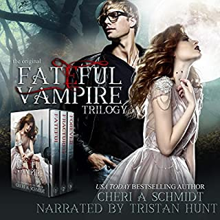 The Fateful Vampire Trilogy     Boxed Set of Books 1-3              By:                                                                                                                                 Cheri Schmidt                               Narrated by:                                                                                                                                 Tristan Hunt                      Length: 28 hrs and 33 mins     19 ratings     Overall 4.2