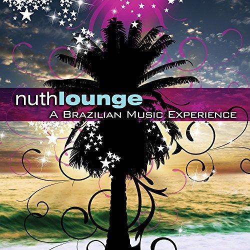 Nuth Lounge-a Brazilian Music
