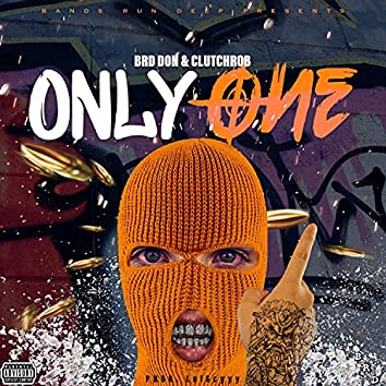 Only One (feat. ClutchRob)
